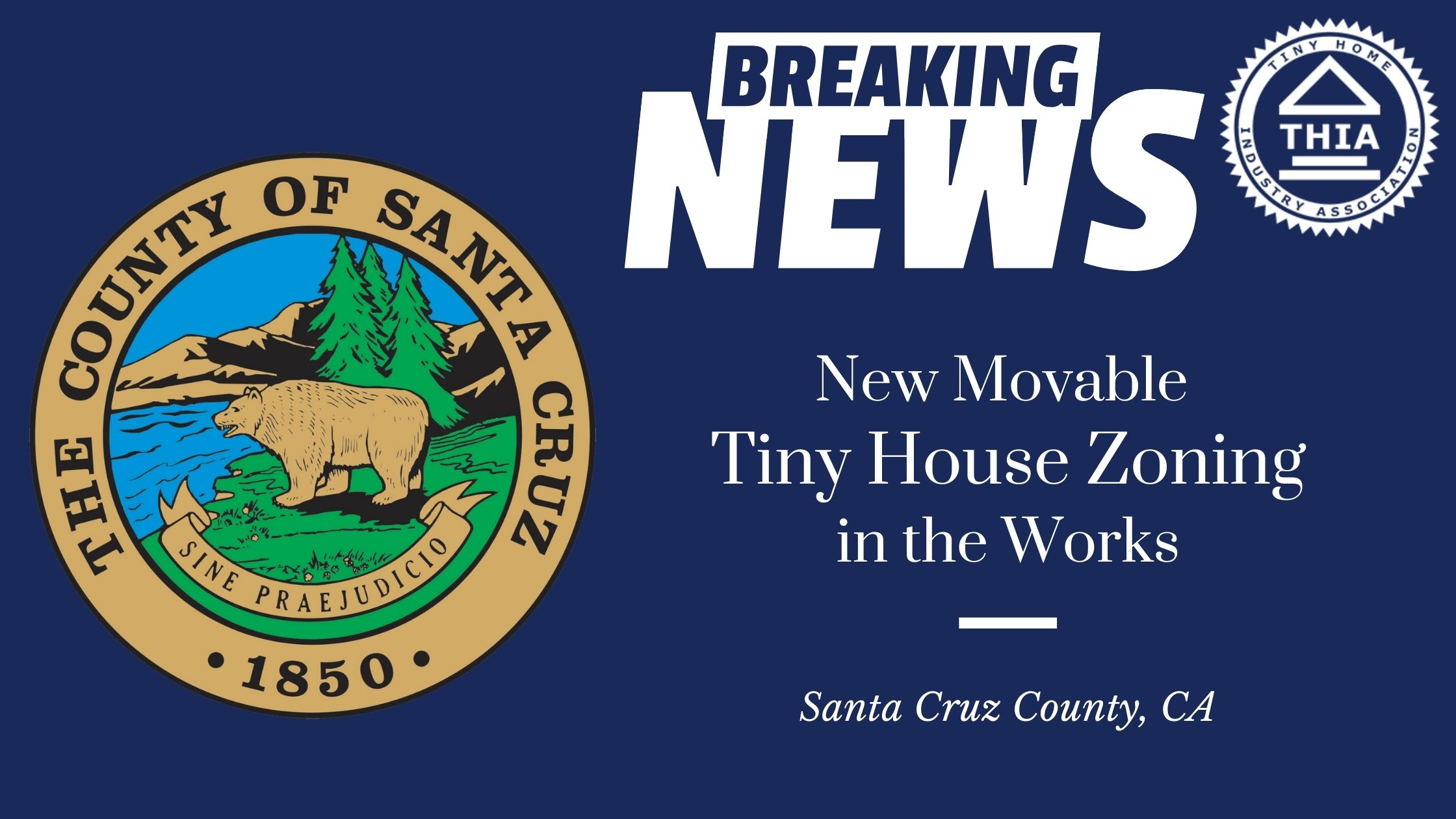 Extensive Tiny House Ordinance Proposed in Santa Cruz County, CA